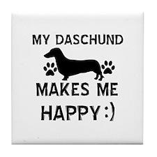 My Daschund dog makes me happy Tile Coaster