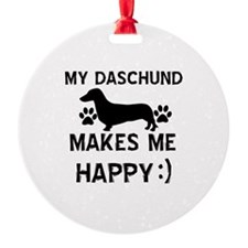 My Daschund dog makes me happy Ornament