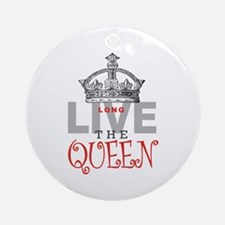 Long Live the QUEEN Ornament (Round)