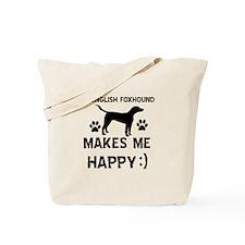 My English Foxhound dog makes me happy Tote Bag