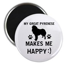 My Great Pyrenees dog makes me happy Magnet