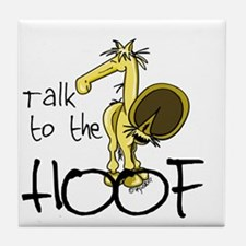Talk to the Hoof Tile Coaster