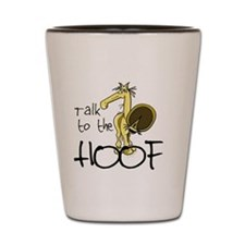 Talk to the Hoof Shot Glass
