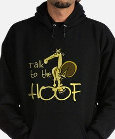 Talk to the Hoof Hoodie