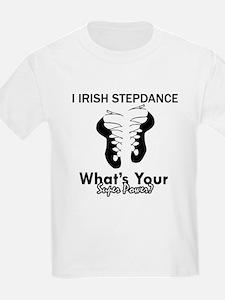 Irish Step Dance is my Superpower T-Shirt