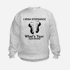 Irish Step Dance is my Superpower Sweatshirt