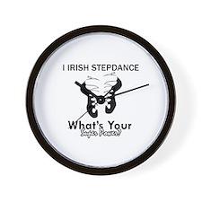 Irish Step Dance is my Superpower Wall Clock