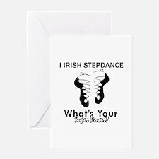 Irish Step Dance is my Superpower Greeting Card