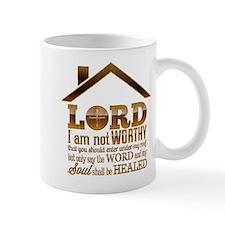 Lord I Am Not Worthy Mug