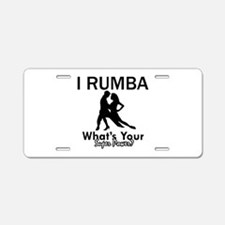 Rumba is my Superpower Aluminum License Plate