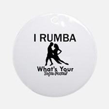 Rumba is my Superpower Ornament (Round)