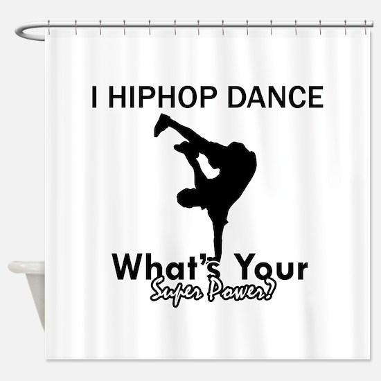 Hip Hop is my Superpower Shower Curtain