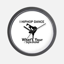 Hip Hop is my Superpower Wall Clock