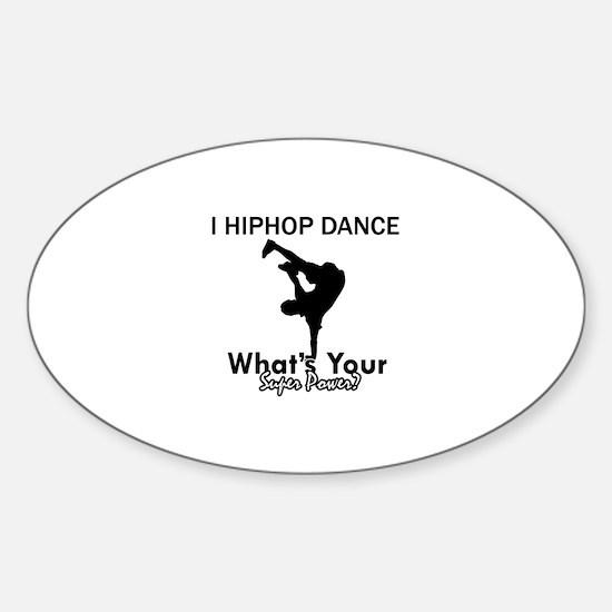 Hip Hop is my Superpower Sticker (Oval)