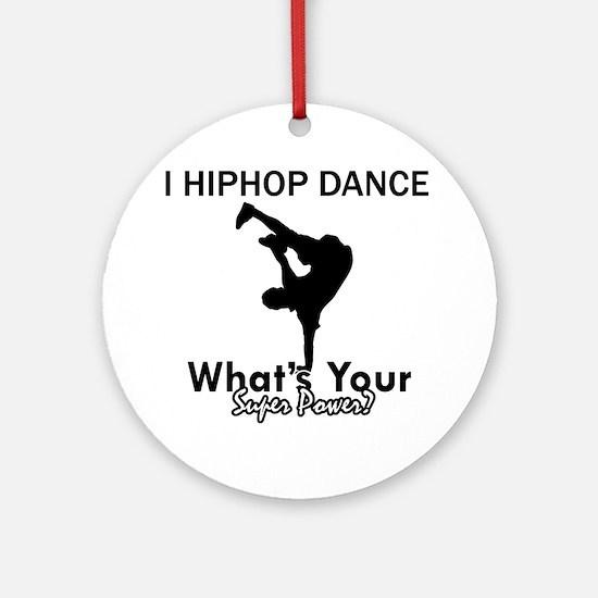 Hip Hop is my Superpower Ornament (Round)
