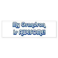 My Grandson is Awesome Bumper Bumper Sticker