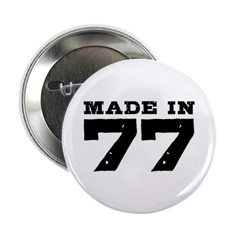 """Made In 77 2.25"""" Button"""