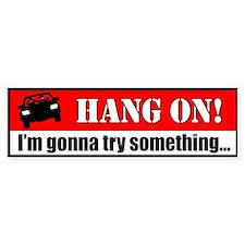 Hang on! Bumper Bumper Sticker