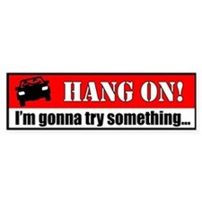 Hang on! Bumper Stickers