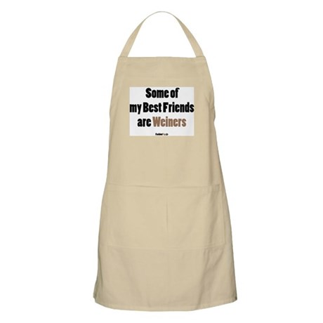 """Some of my Best Friends are Weiners"" BBQ Apron"