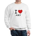 I love Amy Sweatshirt