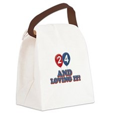 24 years and loving it Canvas Lunch Bag