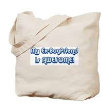 My Ex-Boyfriend is Awesome Tote Bag