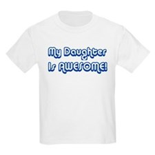 My Daughter is Awesome Kids T-Shirt