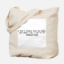 I Dont Always Test My Code Tote Bag