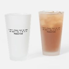 I Dont Always Test My Code Drinking Glass
