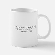 I Dont Always Test My Code Mug