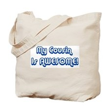 My Cousin is Awesome Tote Bag