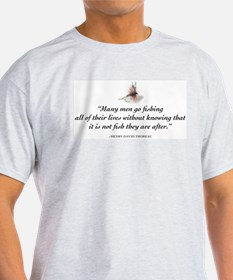 Why we fish T-Shirt