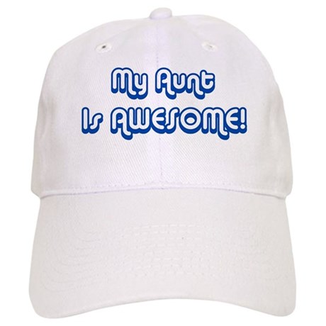 My Aunt is Awesome Cap
