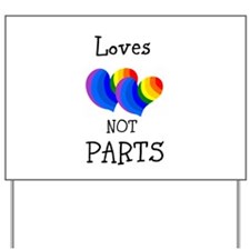Loves HEARTS not PARTS Yard Sign