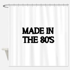 MADE IN THE 80S Shower Curtain