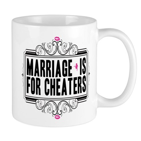 Marriage is for Cheaters Mug