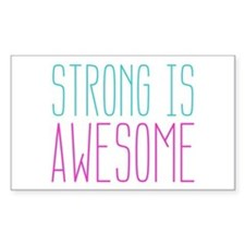 Strong is Awesome Decal