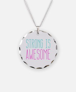 Strong is Awesome Necklace