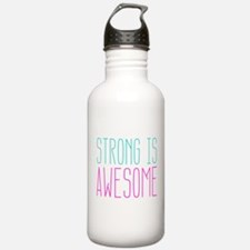 Strong is Awesome Water Bottle