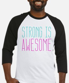 Strong is Awesome Baseball Jersey
