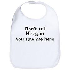 Don't tell Keegan Bib