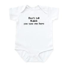 Don't tell Kaleb Infant Bodysuit