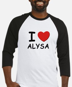 I love Alysa Baseball Jersey
