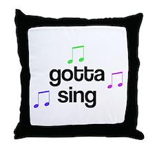 Gotta Sing Choir Throw Pillow