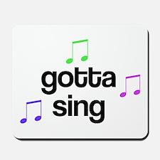 Gotta Sing Choir Mousepad