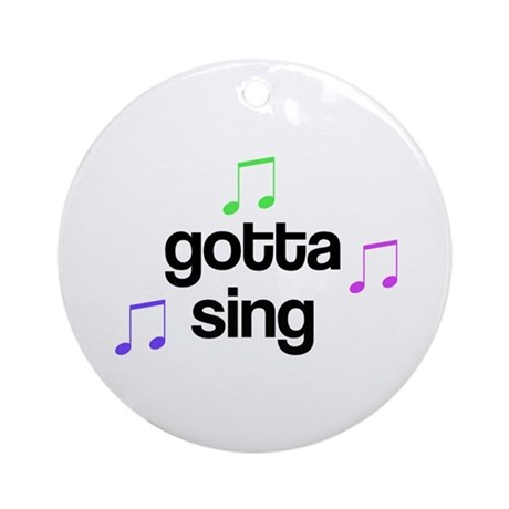 Gotta Sing Choir Ornament (Round)
