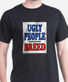 UGLY PEOPLE T-Shirt