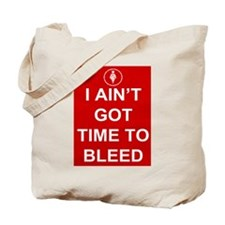 Time To Bleed Tote Bag