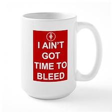 Time To Bleed Ceramic Mugs